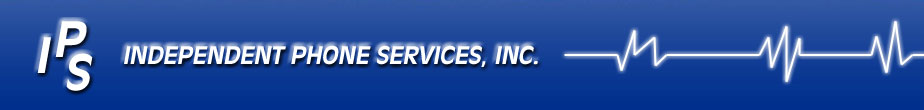 IPS - Independent Phone Services, Inc.